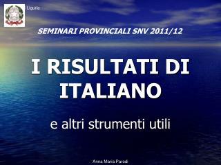 I RISULTATI DI ITALIANO