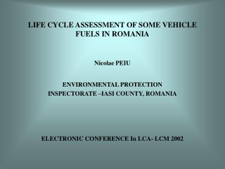 LIFE CYCLE ASSESSMENT OF SOME VEHICLE FUELS IN ROMANIA