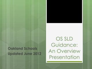 OS SLD Guidance: An Overview Presentation
