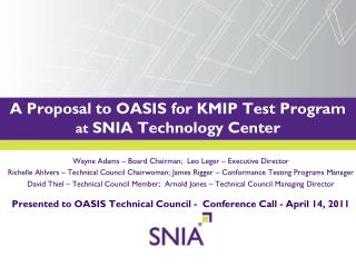 A Proposal to OASIS for KMIP Test Program  at  SNIA Technology Center