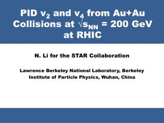 PID v 2  and v 4  from Au+Au Collisions at  √ s NN  = 200 GeV at RHIC