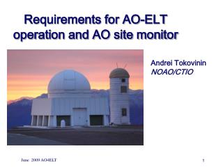 Requirements for AO-ELT operation and AO site monitor