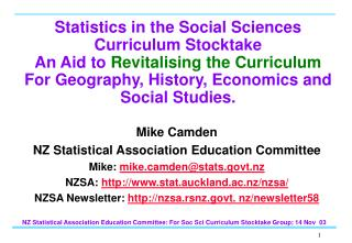 Mike Camden NZ Statistical Association Education Committee Mike:  mikemden@statst.nz