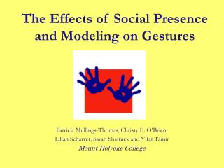 The Effects of Social Presence and Modeling on Gestures