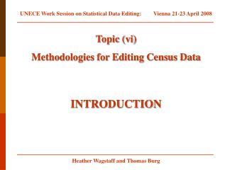 Topic (vi)  Methodologies for Editing Census Data INTRODUCTION