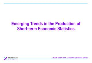 Emerging Trends in the Production of Short-term Economic Statistics