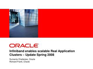 Infiniband enables scalable Real Application Clusters   Update Spring 2008