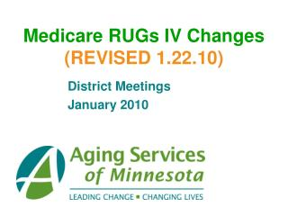 Medicare RUGs IV Changes (REVISED 1.22.10)