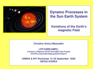 Dynamo Processes in the Sun Earth System Variations of the Earth's magnetic Field
