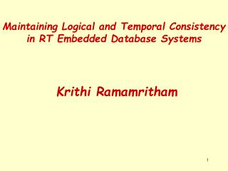 Maintaining Logical and Temporal Consistency  in RT Embedded Database Systems