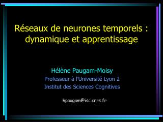 R � seaux de neurones temporels : dynamique et apprentissage