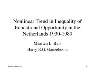 Nonlinear Trend in Inequality of Educational Opportunity in the Netherlands 1930-1989