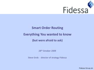 Smart Order Routing Everything You wanted to know (but were afraid to ask)