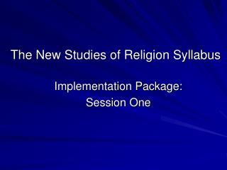 The New Studies of Religion Syllabus