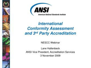 International Conformity Assessment and 3 rd  Party Accreditation