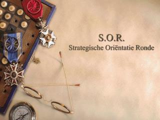 S.O.R. Strategische Ori�ntatie Ronde