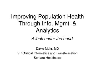 Improving Population Health Through Info. Mgmt. & Analytics
