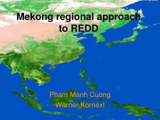 Mekong regional approach to REDD
