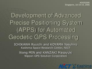 Development of Advanced Precise Positioning System (APPS) for Automated Geodetic GPS Processing