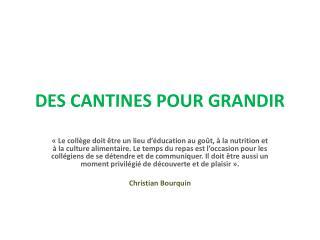 DES CANTINES POUR GRANDIR