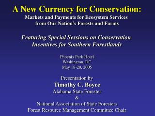 - American Forests Foundation - Environmental Defense –  Center for Conservation Incentives