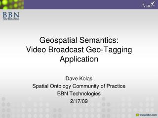 Geospatial Semantics:  Video Broadcast Geo-Tagging Application