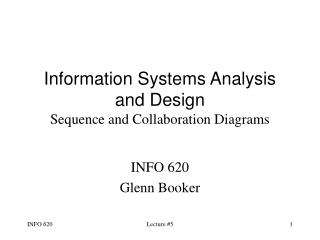 Information Systems Analysis and Design Sequence and Collaboration Diagrams