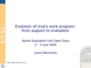 Evolution of Uval's work program:  from support to evaluation
