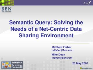 Semantic Query: Solving the Needs of a Net-Centric Data Sharing Environment