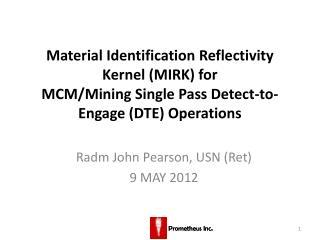 Radm John Pearson, USN (Ret) 9 MAY 2012