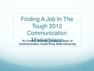 Finding A Job In The  Tough 2012 Communication Marketplace