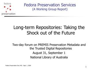 Fedora Preservation Services (A Working Group Report)