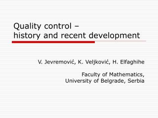 Quality control –  history and recent development