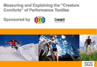 "Measuring and Explaining the ""Creature Comforts"" of Performance Textiles Sponsored by"