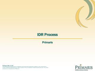 IDR Process
