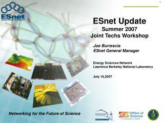 ESnet Update Summer 2007  Joint Techs Workshop