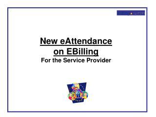 New eAttendance on EBilling For the Service Provider