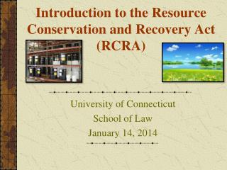 Introduction to the Resource Conservation and Recovery Act (RCRA)