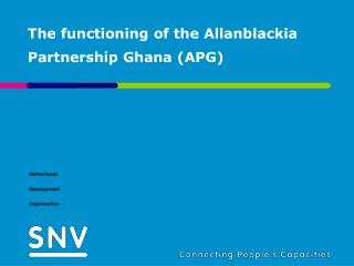 The functioning of the Allanblackia Partnership Ghana (APG)