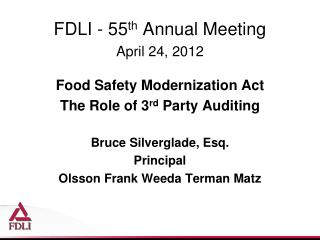 FDLI - 55 th  Annual Meeting  April 24, 2012