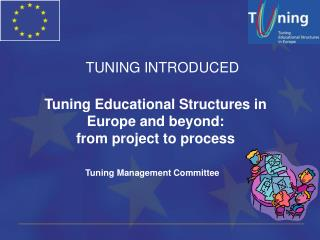 Tuning Educational Structures in Europe and beyond:  from project to process