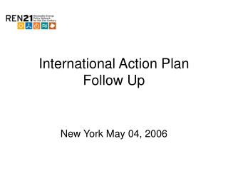 International Action Plan Follow Up