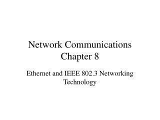 Network Communications Chapter 8