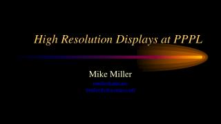 High Resolution Displays at PPPL
