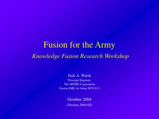 Fusion for the Army Knowledge Fusion Research Workshop