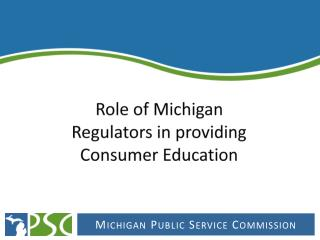 Role of Michigan Regulators in providing Consumer Education