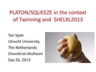 PLATON/SQUEEZE in the context of Twinning and  SHELXL2013
