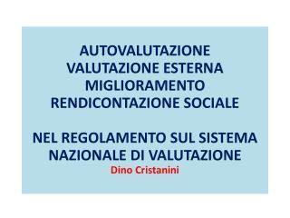 AUTOVALUTAZIONE VALUTAZIONE ESTERNA MIGLIORAMENTO RENDICONTAZIONE SOCIALE