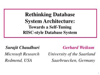 Rethinking Database  System Architecture: Towards a Self-Tuning  RISC-style Database System