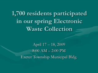1,700 residents participated in our spring Electronic Waste Collection